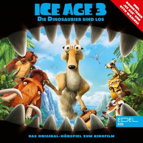Ice Age 3 - Die Dinosaurier sind los (Das Original-Hörspiel zum Kinofilm) von Ice Age