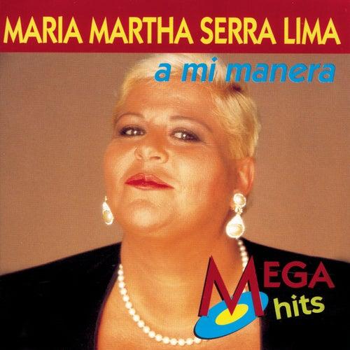 A Mi Manera de María Martha Serra Lima
