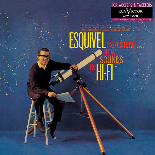 exploring new sounds in hi fi by Esquivel