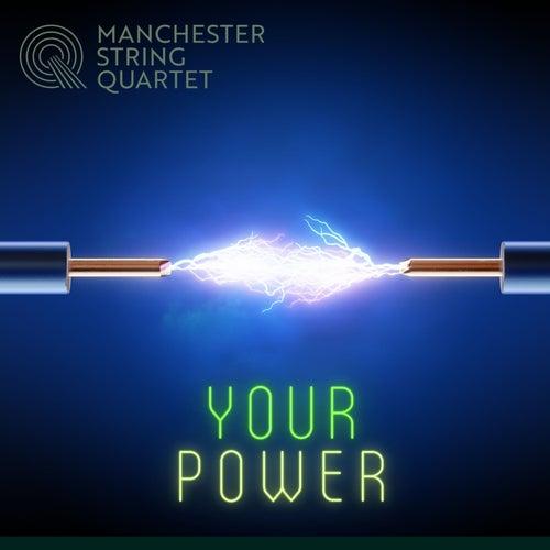 Your Power von Manchester String Quartet