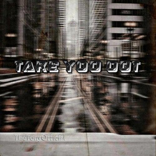 Take You Out von TheTonyOfficial