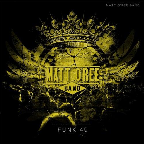 Funk 49 von Matt O'Ree Band