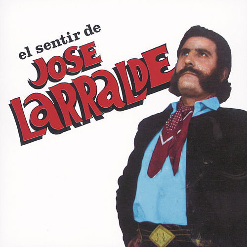 Herencia: El Sentir De José Larralde de Jose Larralde