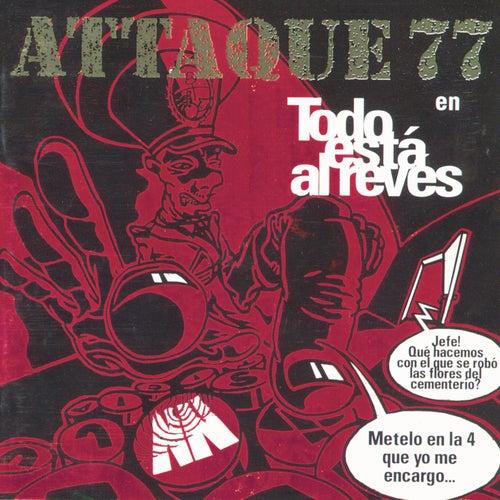 Todo Al Reves de Attaque 77