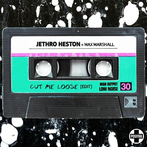 Cut Me Loose (2021 Edit) by Jethro Heston
