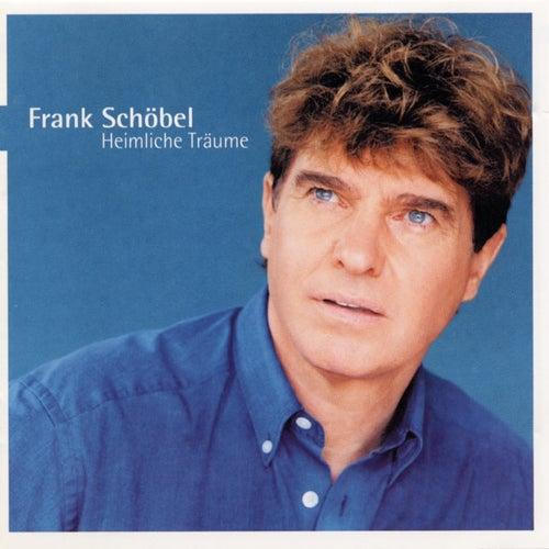 Heimliche Träume von Frank Schöbel