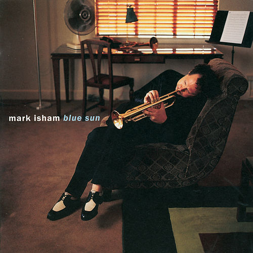 Blue Sun by Mark Isham