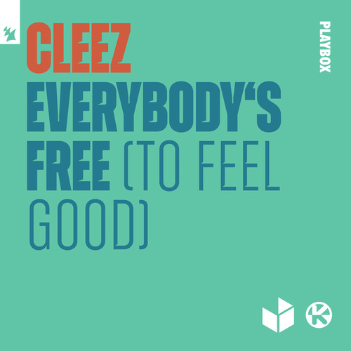 Everybody's Free (To Feel Good) by Cleez
