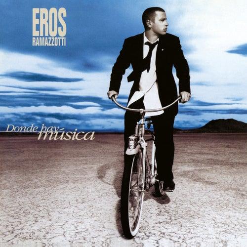 Donde Hay Música (25th Anniversary Edition (Remastered 192 khz)) von Eros Ramazzotti