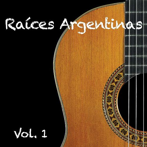 Raices Argentinas Vol.1 de Various Artists