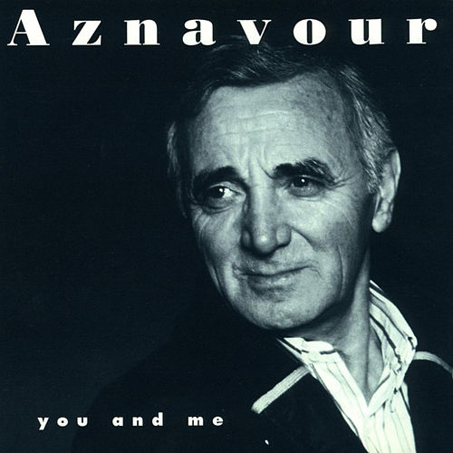 You and Me de Charles Aznavour