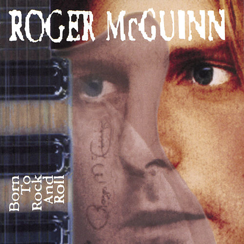 Born To Rock and Roll by Roger McGuinn
