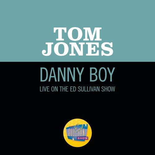 Danny Boy (Live On The Ed Sullivan Show, April 21, 1968) von Tom Jones