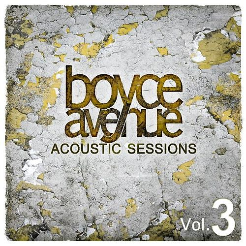 Acoustic Sessions, Vol. 3 de Boyce Avenue