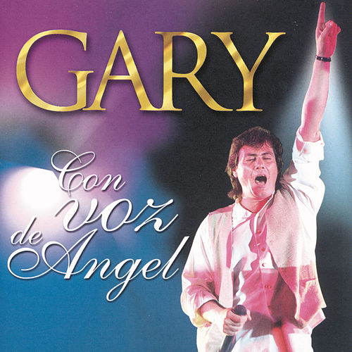 Con Voz De Angel by Gary