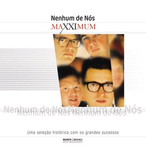 Maxximum - Nenhum De Nós de Nenhum De Nós