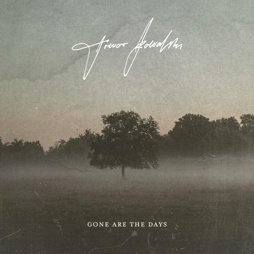 Gone Are The Days fra Trevor Kowalski