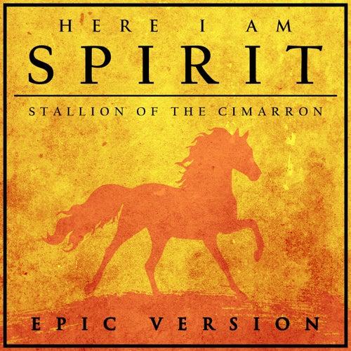 Here I Am (From 'spirit: Stallion of the Cimarron') (Epic Version) von L'orchestra Cinematique