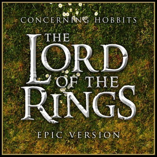 Concerning Hobbits (From 'the Lords of the Rings: The Fellowship of the Ring') (Epic Version) von L'orchestra Cinematique