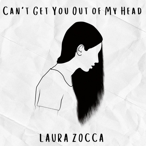 Can't Get You Out Of My Head by Laura Zocca