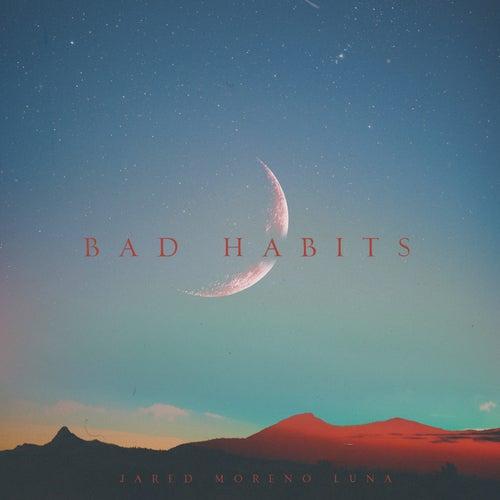 Bad Habits (Cover) von Jared Moreno Luna