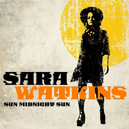 Sun Midnight Sun by Sara Watkins