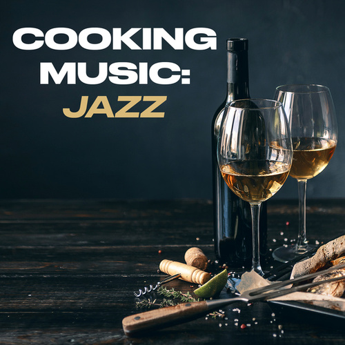 Cooking Music: Jazz by Various Artists