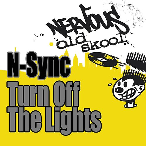Turn Off The Light by 'NSYNC