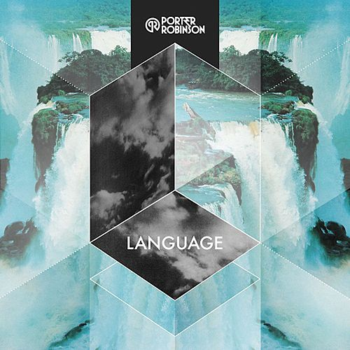 Language by Porter Robinson