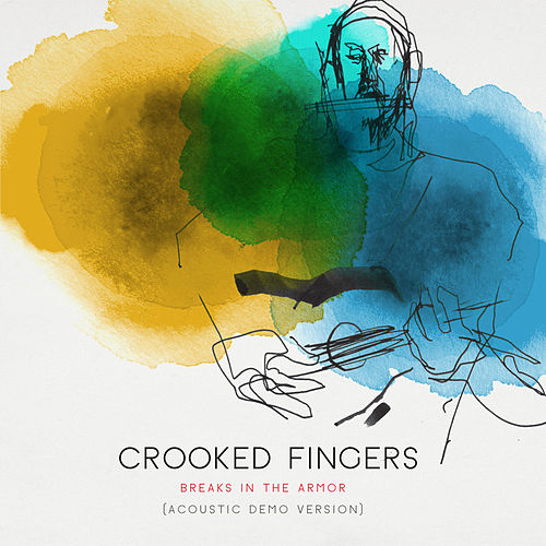 Breaks in the Armor (Deluxe Version) by Crooked Fingers