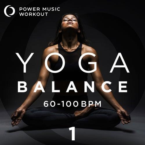 Yoga Balance (Music for Yoga, Power Yoga, Yoga Flow, And Meditation) by Power Music Workout