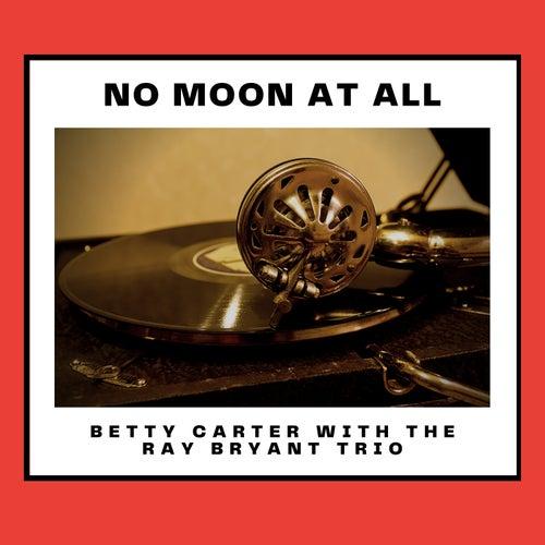 No Moon At All von Betty Carter
