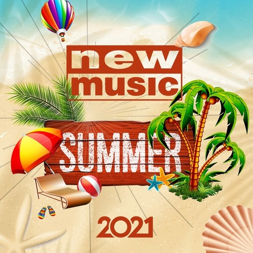 New Music Summer 2021 by Various Artists