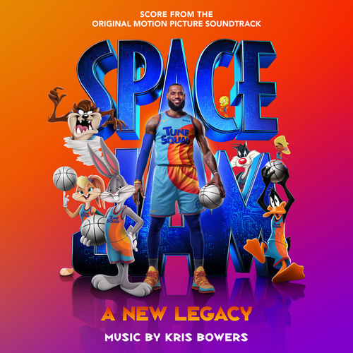 Space Jam: A New Legacy (Score from the Original Motion Picture Soundtrack) by Kris Bowers