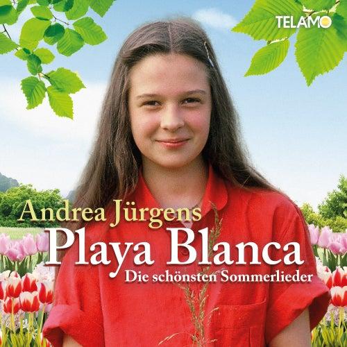 Playa Blanca (Die schönsten Sommerlieder) von Andrea Jürgens