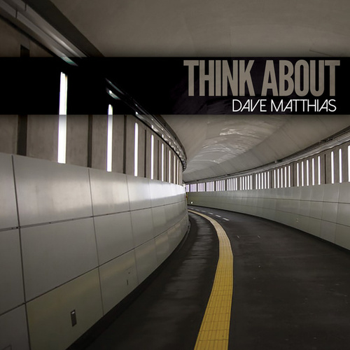 Think About by Dave Matthias