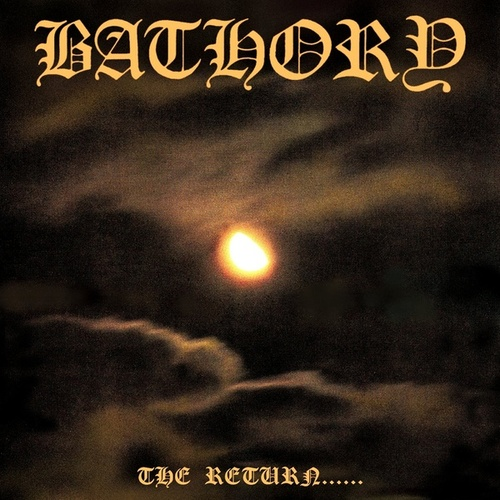 The Return of Darkness and Evil by Bathory