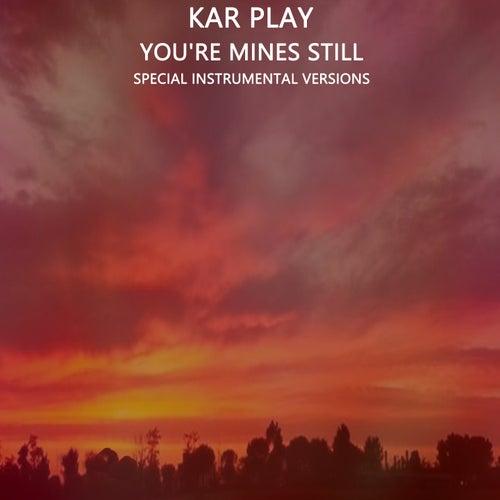 You're Mines Still (Special Instrumental Versions) von Work in Work