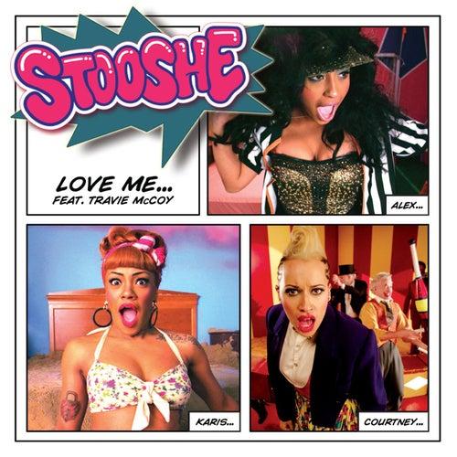 Love Me de Stooshe