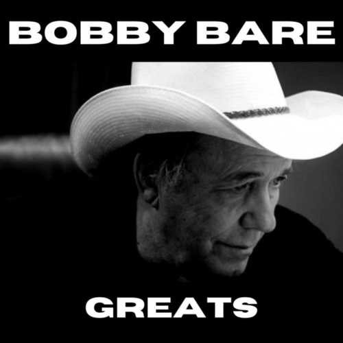 Bobby Bare Greats by Bobby Bare