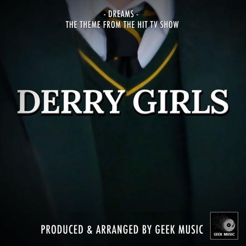 Dreams (From 'Derry Girls') von Geek Music