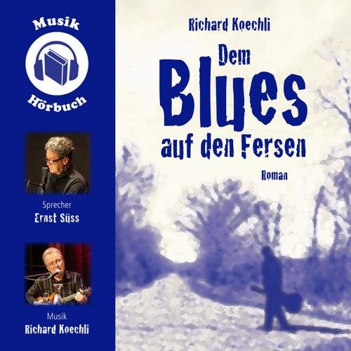 Dem Blues auf den Fersen (Hörbuchfassung) de Richard Koechli