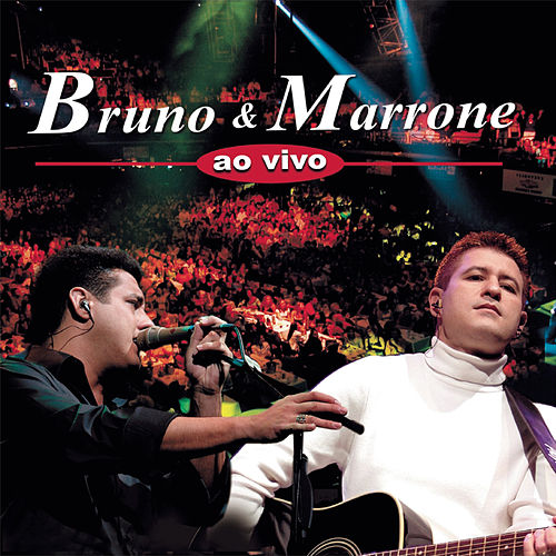 Bruno E Marrone Ao Vivo de Bruno & Marrone