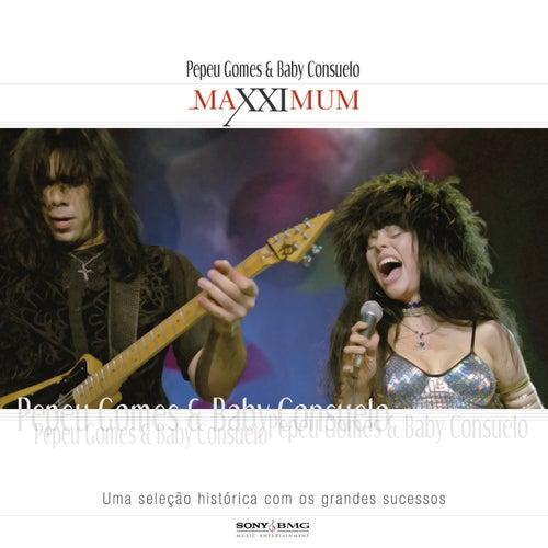 Maxximum - Pepeu Gomes E Baby Consuelo de Pepeu Gomes