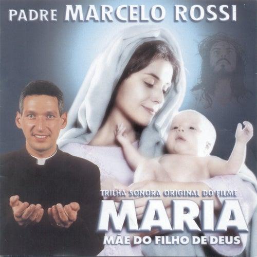 Maria, Mãe do Filho de Deus de Padre Marcelo Rossi