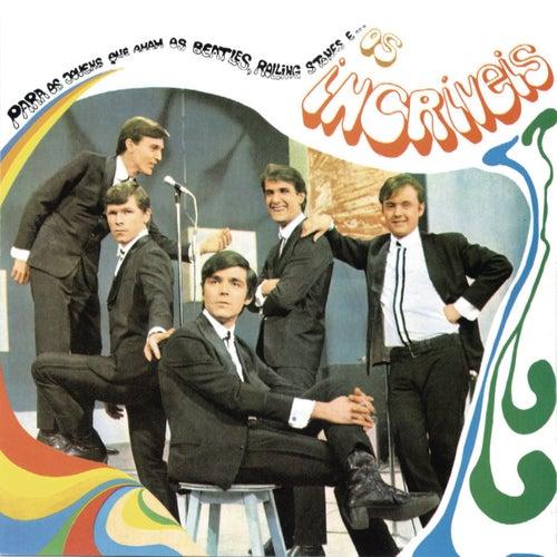 Para Os Jovens Que Amam Os Beatles, Rolling Stones e... by Os Incríveis