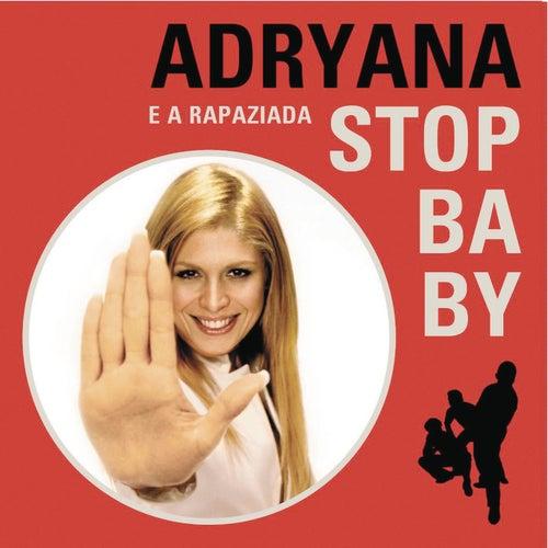 Stop Baby de Adryana E A Rapaziada
