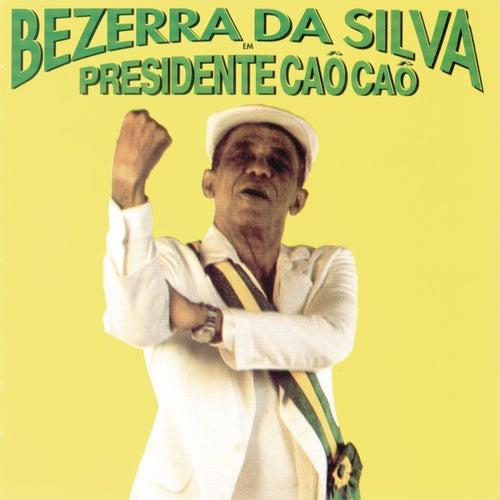 Presidente Caô Caô de Bezerra Da Silva