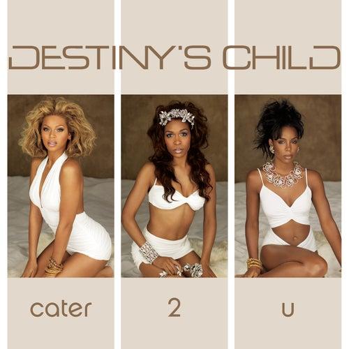 Cater 2 U (Dance Mixes) (5 Track Bundle) von Destiny's Child