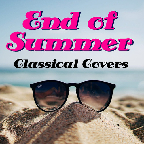 End Of Summer Classical Covers von Royal Philharmonic Orchestra